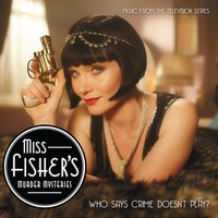 Miss Fisher's Murder Mysteries (Music from the TV Series) — сборник