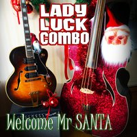 Welcome Mr Santa — Lady Luck Combo
