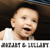 Mozart & Lullaby – Calming Sounds for Baby, Restful Lullabies, Quiet Sleep — Smart Baby Lullaby, Вольфганг Амадей Моцарт