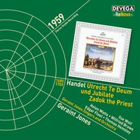 Händel: Utrecht Te Deum and Jubilate - Zadok the Priest — Георг Фридрих Гендель, Thomas Hemsley, Geoffrey Gilbert, Geraint Jones, Helen Watts, Ambrose Gauntlett, Michael Dobson