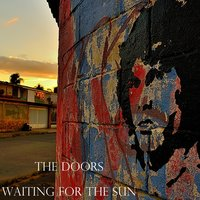 Waiting For The Sun — The Doors