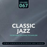 Classic Jazz- The Encyclopedia of Jazz - From New Orleans to Harlem, Vol. 67 — McKinney's Cotto Pickers