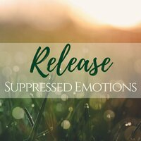 Release Suppressed Emotions - Secret Melodies to Soothe Your Mind — Body Drops