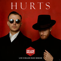 Live @ DELUXE MUSIC SESSION — Hurts