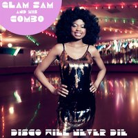 Disco Will Never Die — Glam Sam and his Combo