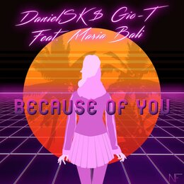 Because Of You — DanielSK, Gio-T, Maria Bali