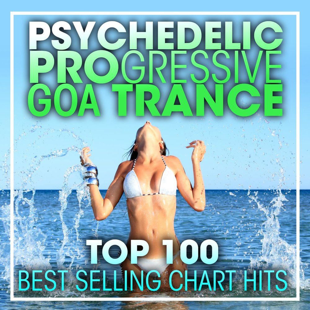 Psychedelic Progressive Goa Trance Top 100 Best Selling