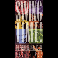 Swing Time! The Fabulous Big Band Era   1925 - 1955 — сборник