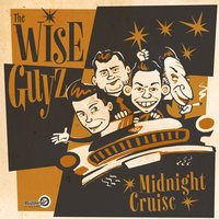 Midnight Cruise — The Wise Guyz