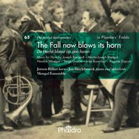 In Flanders' Fields Vol. 65: The Fall Now Blows Its Horn — Jeroen Billiet, Joseph Ryelandt, Mengal Ensemble, Jeroen Billiet | Jan Huylebroeck | Mengal Ensemble, Jan Huylebroeck, Serge Gaucet