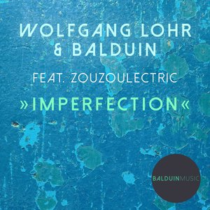 Wolfgang Löhr, Balduin, Zouzoulectric - Imperfection