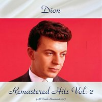 Remastered Hits Vol, 2 — Dion, The Belmonts