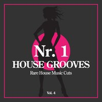 Nr. 1 House Grooves, Vol. 4 (Rare House Music Cuts) — сборник