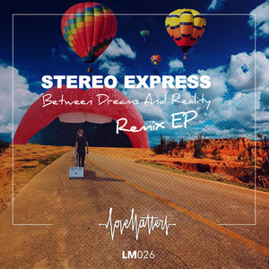 Stereo Express - Between Dreams and Reality