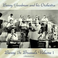 Benny In Brussels Volume 1 — Benny Goodman and His Orchestra, Jimmy Rushing / Seldon Powell / Zoot Sims / Roland Hanna / Billy Bauer / Billy Hodges / Taft Jordan