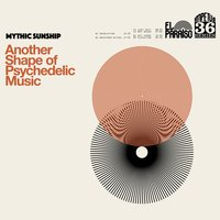 Another Shape of Psychedelic Music — Mythic Sunship
