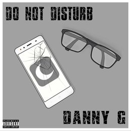 Do Not Disturb — Danny G