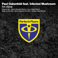 I'm Alive — Infected Mushroom, Paul Oakenfold