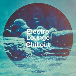 Electro Lounge Chillout — Cafe Chillout Music Club, Coffee Lounge Collection, Chill Out 2016, Café Chillout Music Club, Chill Out 2016, Coffee Lounge Collection