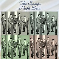 Night Beat — The Champs