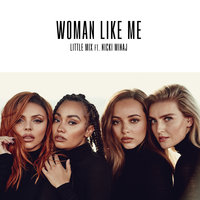 Woman Like Me — Little Mix, Nicki Minaj