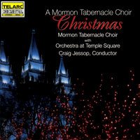 A Mormon Tabernacle Choir Christmas — Mormon Tabernacle Choir, Orchestra at Temple Square, Craig Jessop