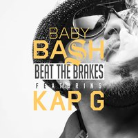 Beat the Brakes — Baby Bash