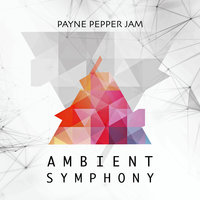 Ambient Symphony — Payne Pepper Jam