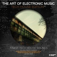The Art Of Electronic Music - Tech House Edition, Vol. 2 — сборник