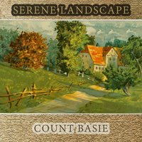Serene Landscape — Count Basie & His Orchestra, Count Basie & His All American Rhythm
