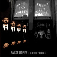 Death By Inches — False Hopes