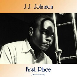 First Place — J.J. Johnson, Paul Chambers / Max Roach / Tommy Flanagan