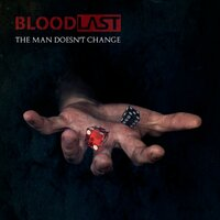 The Man Doesn't Change — Bloodlast