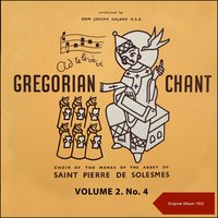 Gregorian Chant, Volume Two No. 4 — Choir of the Monks of the Abbey of Saint Pierre de Solesmes, Dom Joseph Gajard O.S.B.