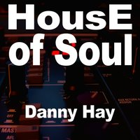 House of Soul — Danny Hay