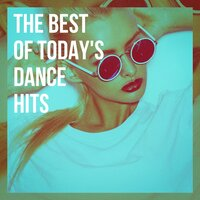 The Best of Today's Dance Hits — Dance Hits 2014, Top 40 Hits, Today's Hits!