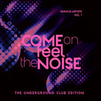 Come On Feel The Noise, Vol. 1 — сборник