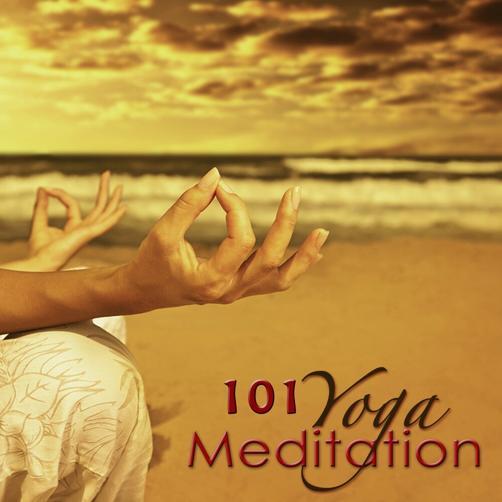 Yoga Meditation 101 - The Best Relaxing Music for