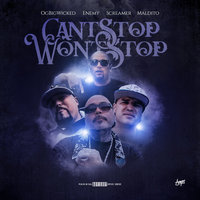 Can't Stop Won't Stop — OG Big Wicked, Screamer, Enemy, Maldito