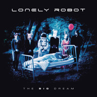 The Big Dream — Lonely Robot