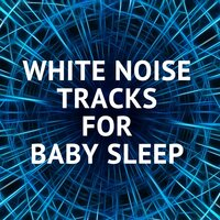 10 Loopable White Noise Tracks for Baby Sleep — White Noise Baby Sleep, White Noise for Babies, White Noise Therapy