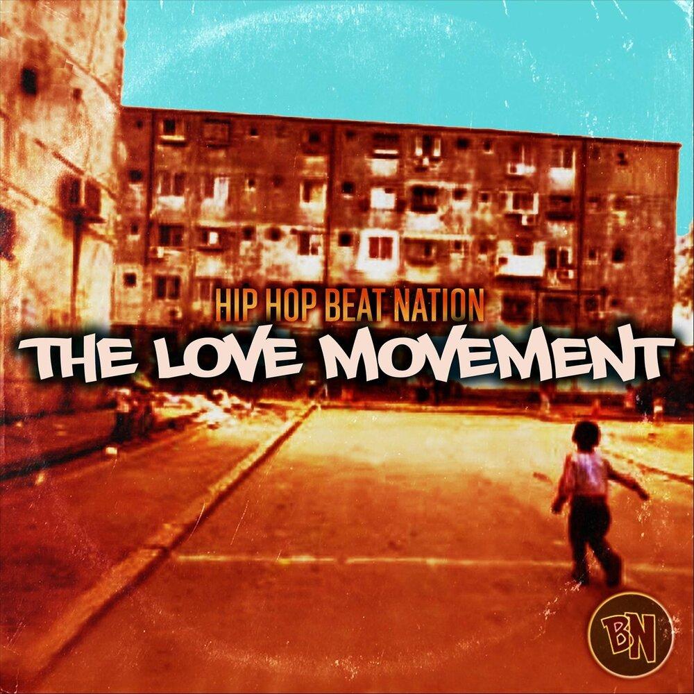The Love Movement — Hip Hop Beat Nation  Listen online on