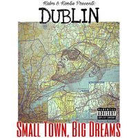 Small Town, Big Dreams — Dublin