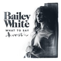 What to Say — Bailey White