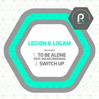 To Be Alone / Switch Up — Legión, Logam