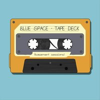 Tape Deck — Blue Space