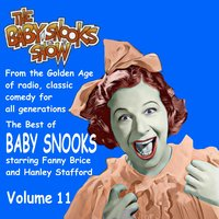 The Best of Baby Snooks, Vol. 11 — Fanny Brice & Hanley Stafford