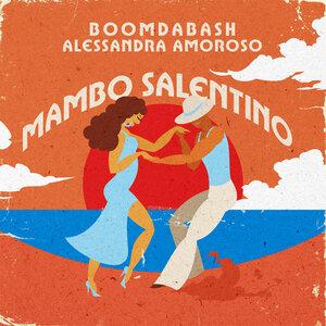 Boomdabash, Alessandra Amoroso - Mambo Salentino