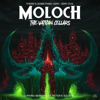 The Vatican Cellars — Moloch