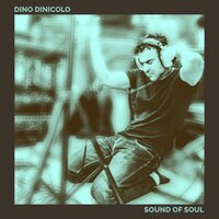 Sound of Soul — Dino Dinicolo